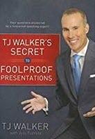 TJ Walker's Secret to Foolproof Presentations